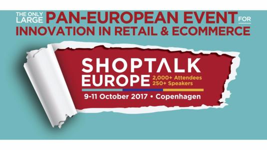 Organized by Shoptalk Europe, a large conference about innovation on retail and e-commerce will take place in Copenhagen from the 8th to the 11th of October.