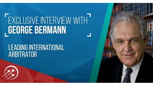 George A. Bermann is a leading international arbitrator in commercial and investment disputes. He speaks to Leaders League about arbitration trends post-Achmea and other key developments in the dispute resolution field.