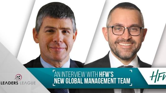 As HFW pursues a highly expansive growth strategy, Leaders League interviews its newly elected Managing Partner Jeremy Shebson alongside recently re-elected Global Senior Partner Richard Crump.