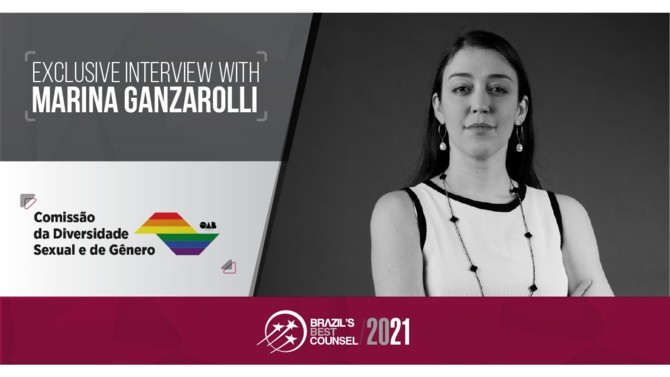 Marina Ganzarolli is founder of the MeTooBrasil movement and President of the Commission for Sexual and Gender Diversity at the Brazilian Bar Association's São Paulo Branch (OAB/SP), an organization which promotes equality-driven initiatives and brings awareness to the rights of the LGBTQI+ community. In this feature interview, Ms. Ganzarolli discusses the commission's key objectives, how LGBTQI+ individuals can directly benefit from existing initiatives and the road to increasing sexual and gender diversity in the Brazilian legal market.