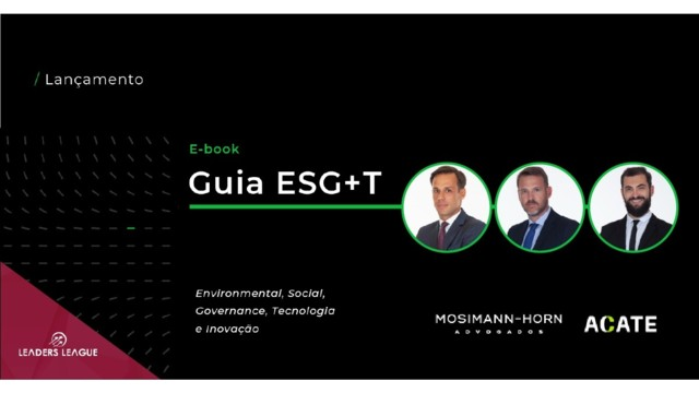 Mosimann-Horn Advogados and ACATE launch new ESG+T guide