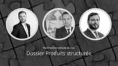 Les produits structurés : un succès sous condition