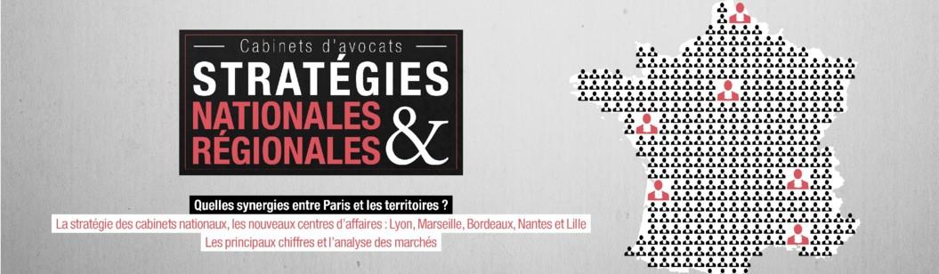 Quelles synergies entre Paris et les territoires ? La stratégie des cabinets nationaux, les nouveaux centres d'affaires (Lyon, Bordeaux, Lille, Marseille et Bordeaux), les principaux chiffres et l'analyse des marchés.