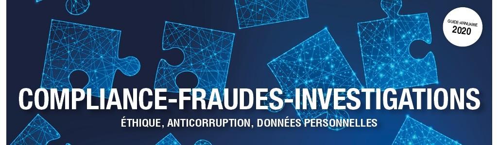 Retrouvez notre dossier issu du Guide-annuaire Compliance-Fraudes-Investigations 2020